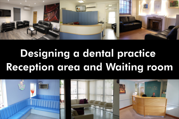 Designing a Dental Practice Reception and Waiting Room